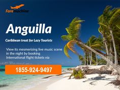 Anguilla,  A Caribbean Treat for lazy Tourists