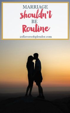 Although having a routine in most aspects of life is a great thing, your marriage shouldn't be routine. Every marriage is unique, yet there are a few things we can all do keep our marriages fresh. Click…
