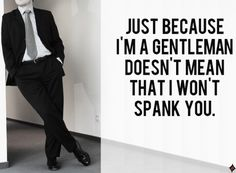 fifty shades of grey.I love a gentleman! True Gentleman, Gentleman Rules, Love And Lust, 50 Shades Of Grey, Fifty Shades, Thats The Way, Christian Grey, Way Of Life, Make Me Smile