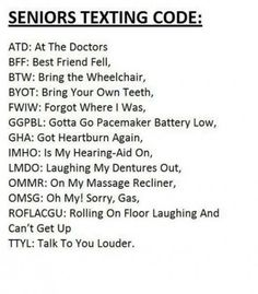 Old People's Texting Acronyms, this is for you mom! @Linda Bruinenberg Bruinenberg Bruinenberg Bigouette