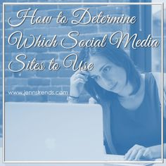How to Determine Which Social Media Sites to Use
