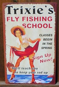 vintage fishing signs | Details about Vintage Metal HUMOR Ad Sign TRIXIES FLY FISHING Bar Tin