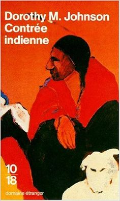 Contrée Indienne | Indian Country 1953 | Dorothy-M Johnson | Traduction Lili Sztajn