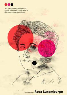 """""""Por um mundo onde sejamos socialmente iguais, humanamente diferentes e totalmente livres...""""  Rosa Luxemburgo  #feminism"""
