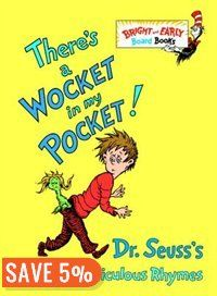 There's A Wocket In My Pocket!: Dr. Seuss's Book Of Ridiculous Rhymes Book by Seuss   Board Book   chapters.indigo.ca