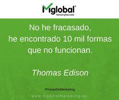 No he fracasado, he encontrado 10 mil formas que no funcionan. Thomas Edison #FrasesDeMarketing #MarketingRazonable #MarketingQuotes
