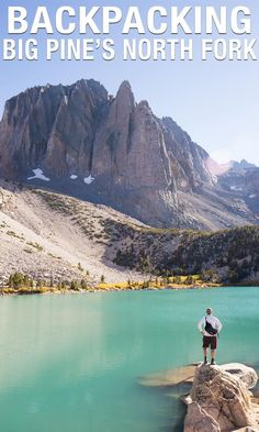 North Fork of Big Pine: Backpacking to the Glacial Lakes. #california #travel #photography #hiking #bucketlist #food #roadtrip #travelblog #adventure