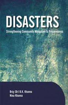 Disasters: Strengthening Community Mitigation and Preparedness: B.K. Khanna, 9789380235455 - nipabooks.com