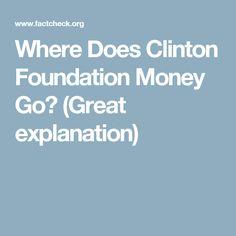 Where Does Clinton Foundation Money Go? (Great explanation)
