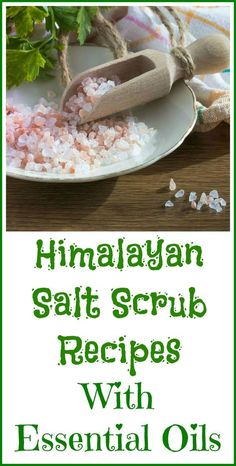 How to make Himalayan salt scrubs with essential oils.