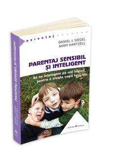 Parentaj sensibil si inteligent, Daniel J. Daniel J, Mary J, Parenting Books, Good Books, Amazing Books, Reading, Articles, Magazine, Movies