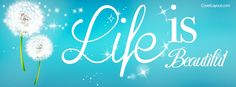 Life Is Beautiful Facebook Cover coverlayout.com