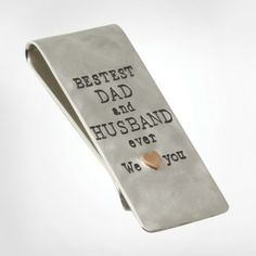 """Silver Money Clip with a Rose Gold Heart - Stamped with """"Best Dad and husband ever we heart you"""""""