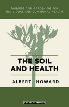 This is a newly edited revision of Albert Howard's important text on organic farming and gardening, and the central role of humus in maintaining soil health and fertility. No single generation has the right to exhaust the soil from which humanity must draw its sustenance. Modern agricultural practices, with their emphasis on chemicals, poisons, and toxins, lead to the impoverishment and death of the soil.  #organicgardening #organicfarming #regen #regenerativeagriculture