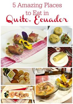 5 amazing places to eat in Quito, Ecuador