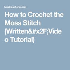 How to Crochet the Moss Stitch (Written/Video Tutorial)