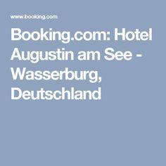 Booking.com: Hotel Augustin am See - Wasserburg, Deutschland