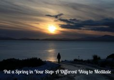 Put a Spring in Your Step: A Different Way to Meditate << excellent information