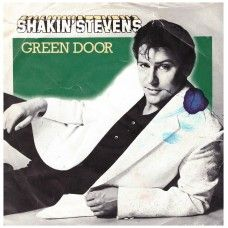 """7"""" 45RPM Green Door/Don't Turn Your Back by Shakin' Stevens from Epic (EPC A 1354)"""