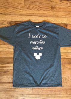 I Don't Do Matching Shirts, Vacation Shirt, Disney, Family Vacation, Kids Shirt, Teenager Shirt