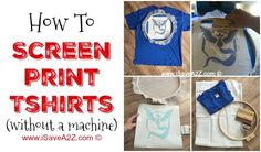 How to Screen Print Tshirts without a Machine - Tip: You can use an embroidery hoop instead of a screen!