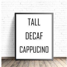 You've Got Mail - Tall Decaf Cappucino Starbucks, DIGITAL DOWNLOAD, Meg Ryan  poster, quote art black white tom hanks coffee kitchen print by MirandaLMcNulty on Etsy https://www.etsy.com/listing/244846821/youve-got-mail-tall-decaf-cappucino