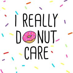 i really donut care: 18 тыс изображений найдено в Яндекс.Картинках
