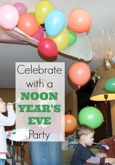 Ideas for how to celebrate with a noon years eve party for the kids! Check out party games, fun activities, and a balloon drop!