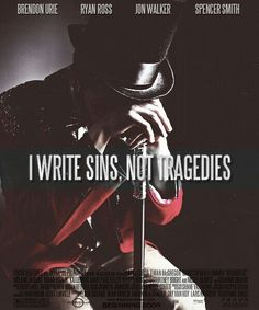 """Panic! At The Disco """"I Write Sins not Tragedies"""" poster. Awesome!"""