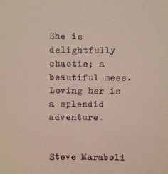 F. Scott Fitzgerald....YES...I AM CHAOTIC...WHO CARES...I WANT CHAOS...BRING IT, PLEASE!!!! OUR KIND OF CHAOS...WHATEVER IT IS...