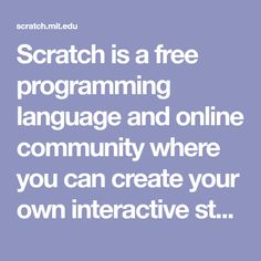 Scratch is a free programming language and online community where you can create your own interactive stories, games, and animations. Educational Activities For Kids, Educational Websites, Learning Resources, Stem Activities, Programming For Kids, Programming Languages, Computer Programming, Kids Fathers Day Crafts, Coding For Kids