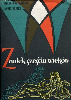 """""""Zaułek sześciu wieków"""" Stefan Bratkowski and Janusz Roszko Cover by Władysław Brykczyński Published by Wydawnictwo Iskry 1963"""