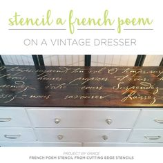 Cutting Edge Stencils shares a DIY stenciled dresser makeover using the French Poem Stencil, a typography pattern. http://www.cuttingedgestencils.com/french-poem-diy-craft-stencil-design.html