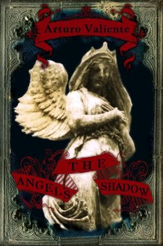 """The Angel's Shadow by Arturo Valiente """"In Valiente's world, love is never consummated, but remains a figment of the hero's own imagination. In preferring dreams to reality, the hero dooms himself. He would rather risk a physical death than the death of his beloved illusion.""""  - Dear Adam by Ava Zavora #ebook #Twitter #romance #bookboyfriend"""