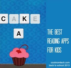 The best reading apps for kids (this is 2013, but pin to look for update later) | Cool Mom Tech