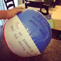 {Beach Ball Activity}  I made this and I just changed the questions.  Easy and inexpensive!