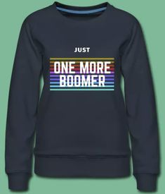 Click the link to find out more and to buy one! Ok Boomer, How To Find Out, Graphic Sweatshirt, Sweatshirts, Link, Stuff To Buy, Design, Women, Women's