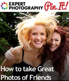How to take Great Photos of Friends