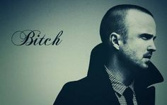 Jesse Pinkman, Bitch #breaking bad