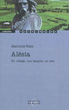 """944.012 2 VOI - Alésia, un village, une bataille, un site / J.L. Voisin. """"Alésia, ce n'est pas seulement la célèbre bataille qui opposa les Romains de César aux Gaulois de Vercingétorix en 52 av. J.-C, et qui mit un terme à la guerre des Gaules. C'est le sujet d'une étonnante somme littéraire et historique, le Bellum Gallicum, qui fait de César un écrivain hors normes. C'est le nom d'une bourgade gallo-romaine qui continua de vivre en paix sur le Mont-Auxois..."""""""