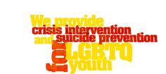 The Trevor Project - Our trained counselors are here to support you 24/7. If you are a young person in crisis, feeling suicidal, or in need of a safe and judgment-free place to talk, call the Trevor Lifeline now at 866-488-7386. (Click for more information)