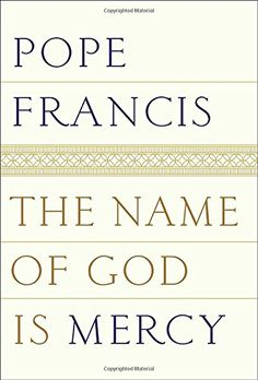 The Name Of God Is Mercy, 2016 The New York Times Best Sellers Religion Books winner, Pope Francis with Andrea Tornielli #NYTime #GoodReads #Books