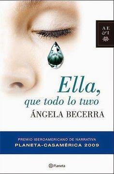 Ella, que todo lo tuvo, de Angela Becerra.