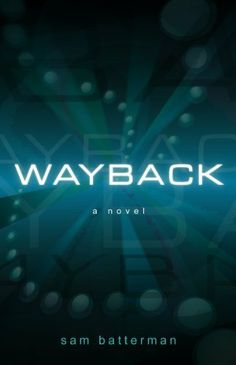 Wayback by Sam Batterman. $8.86. http://yourdailydream.org/showme/dphhy/Bh0h0y3uQnMfKgTrXvMz.html. Publisher: VMI Publishers (May 1, 2009). 320 pages. A mysterious Nazi super weapon, hidden for more than 60 years, has been discovered by members of a reclusive, private think tank and perfected using modern technology. This fully realized and reliable device is so powerful, so provocative, that the basic beliefs of science, history and religion could be overturned in an in...