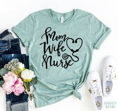 Mom Wife Nurse T-shirt | Visionary Creation Co 1 Samuel 1 27, Aunt Shirts, Women's Shirts, Nursing T Shirts, Friends Shirts, Nursing Wear, Funny Nursing, Nursing Quotes, Rubber Gloves