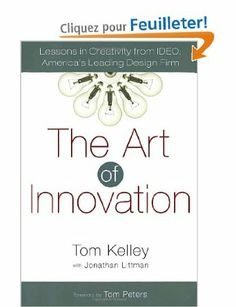 The Art of Innovation: Lessons in Creativity from IDEO, America's Leading Design Firm: Amazon.fr: Thomas Kelley: Livres anglais et étrangers
