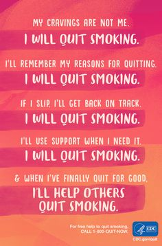 Keep focused on your ultimate goals. Print this out and place it where you'll see it everyday to remind yourself that you can and you will quit smoking forgood. For free help: 1-800-QUIT-NOW. #quitsmoking