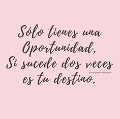 Es el destino 💕😍🙌🏻 #quotes #mood #frases #acapulco Book Quotes, Words Quotes, Me Quotes, Inspirational Phrases, Motivational Phrases, Positive Mind, Positive Quotes, Cute Phrases, Go For It