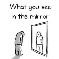 What you see in the mirror