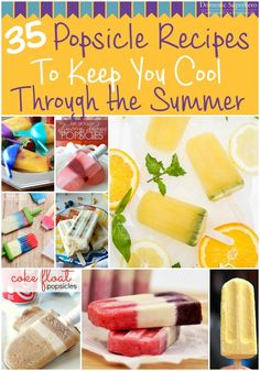 35 Popsicle Recipes to Keep You Cool Through the Summer